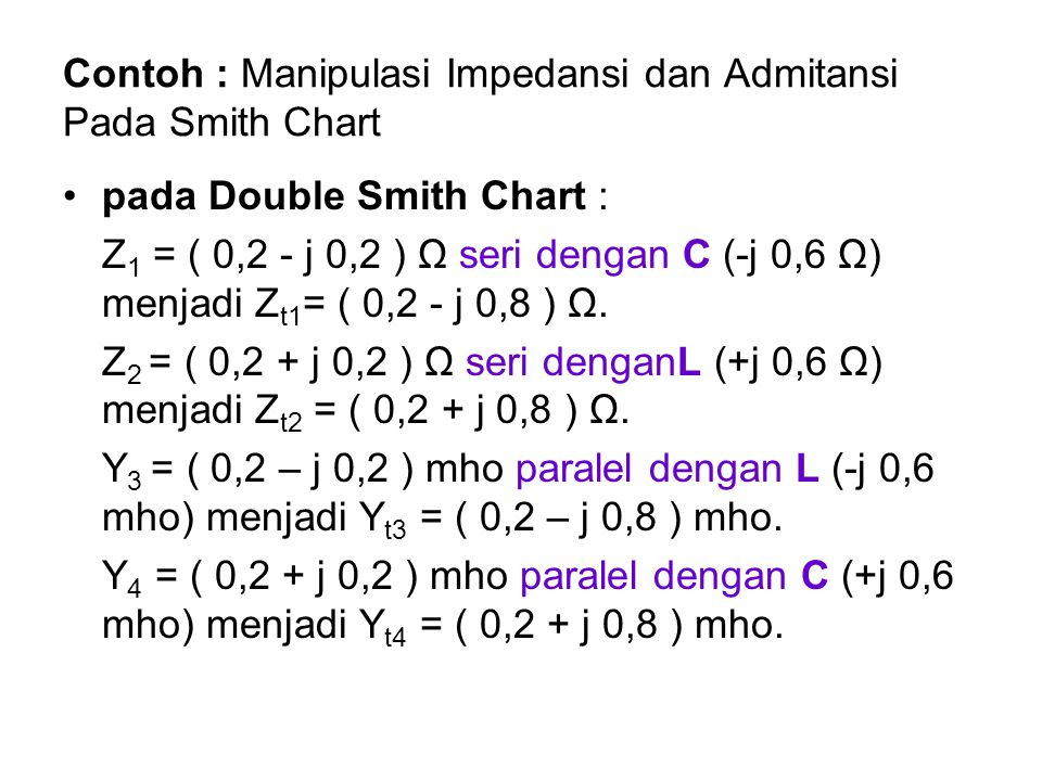 Contoh : Manipulasi Impedansi dan Admitansi Pada Smith Chart
