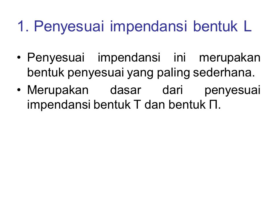 1. Penyesuai impendansi bentuk L