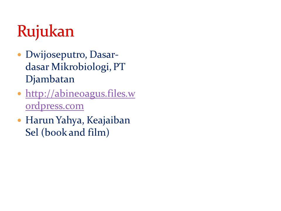 Rujukan Dwijoseputro, Dasar- dasar Mikrobiologi, PT Djambatan