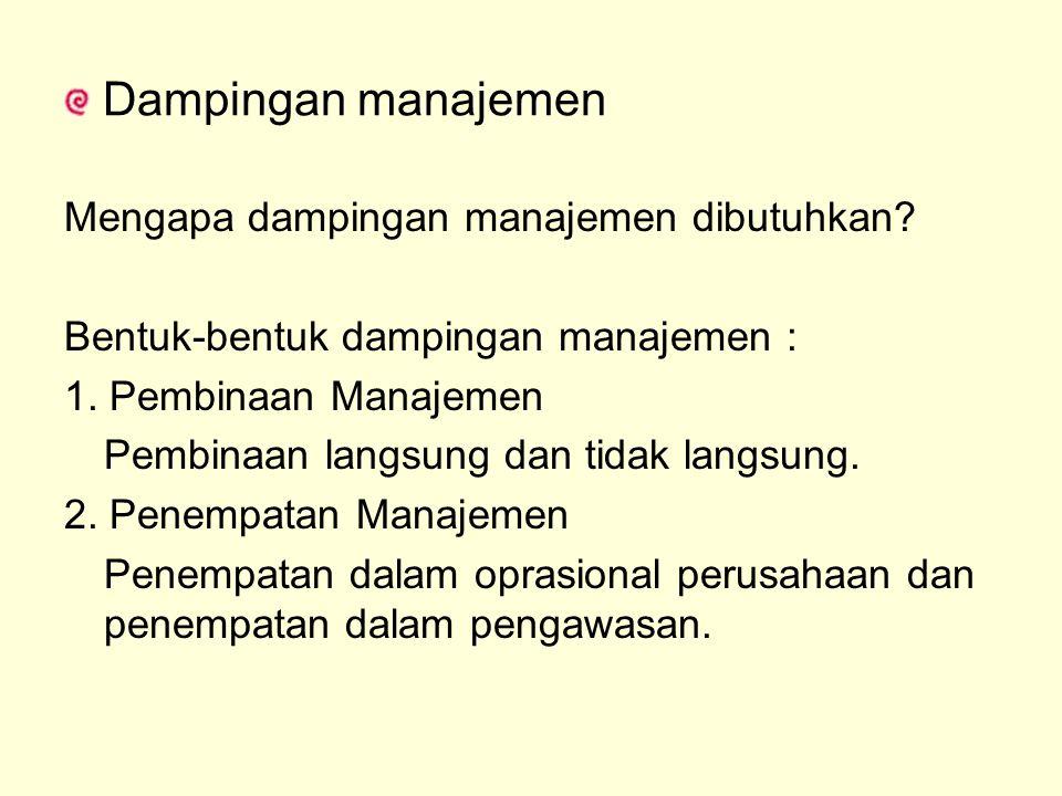 Mengapa dampingan manajemen dibutuhkan