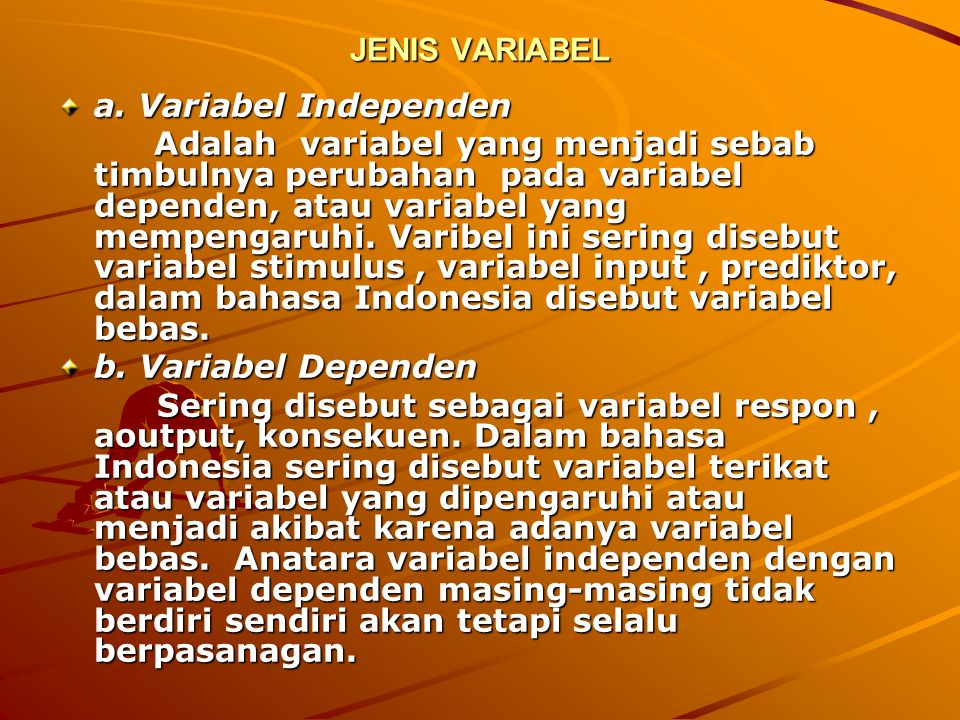 JENIS VARIABEL a. Variabel Independen.