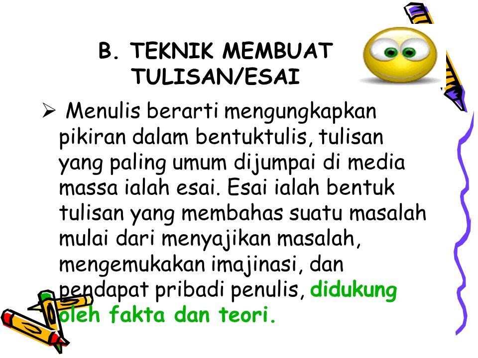 B. TEKNIK MEMBUAT TULISAN/ESAI