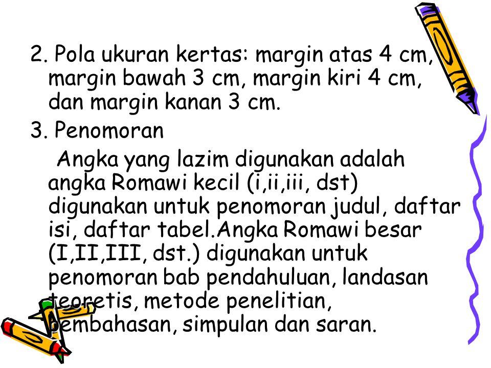 2. Pola ukuran kertas: margin atas 4 cm, margin bawah 3 cm, margin kiri 4 cm, dan margin kanan 3 cm.