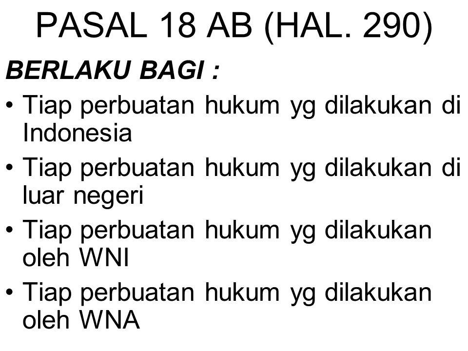PASAL 18 AB (HAL. 290) BERLAKU BAGI :