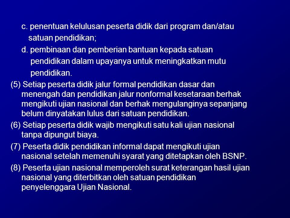 c. penentuan kelulusan peserta didik dari program dan/atau