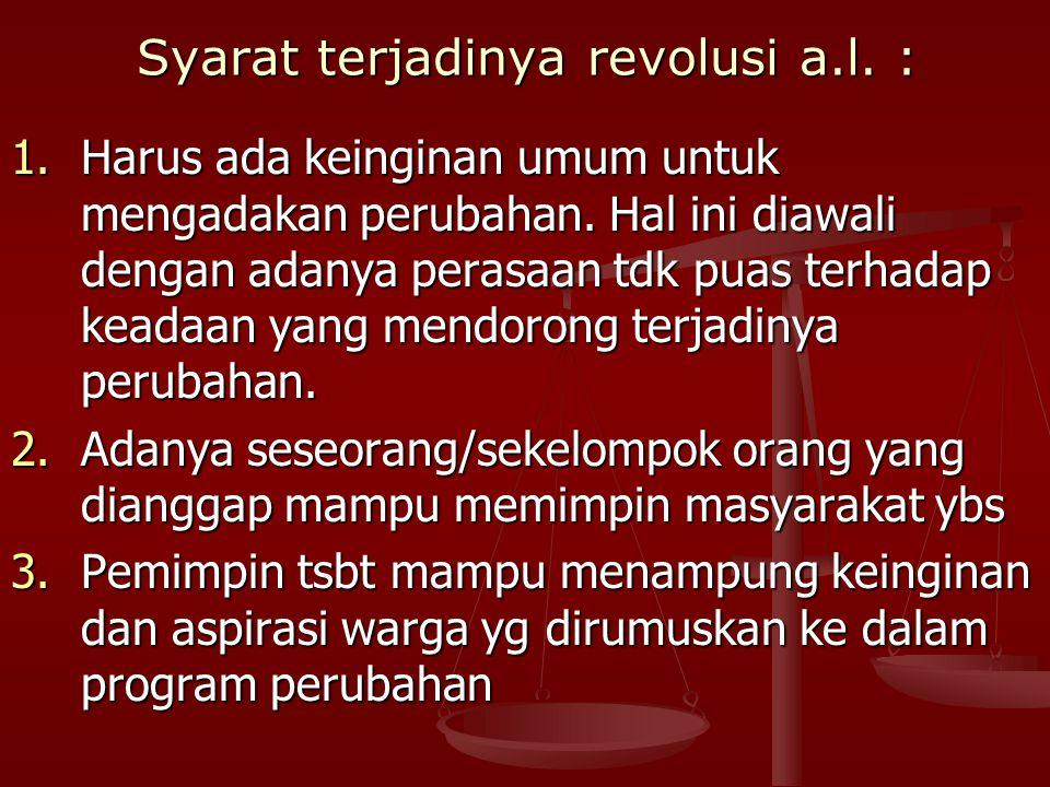 Syarat terjadinya revolusi a.l. :