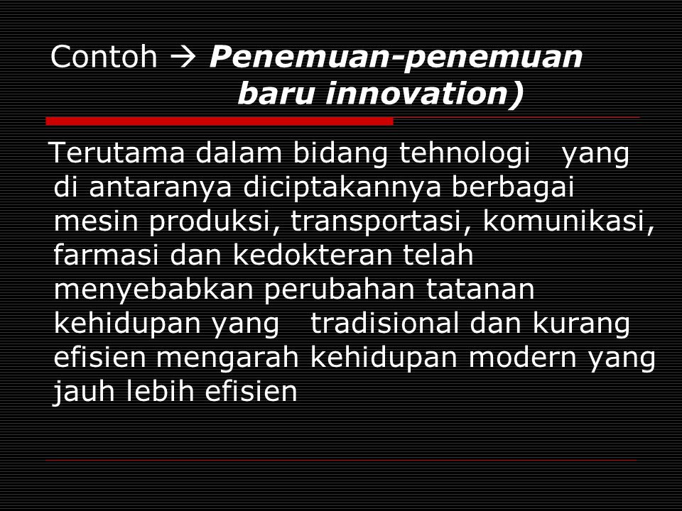 Contoh  Penemuan-penemuan baru innovation)