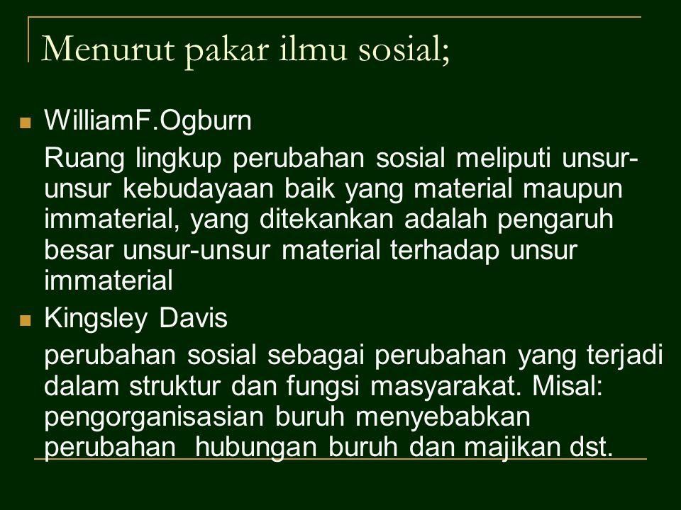 Menurut pakar ilmu sosial;