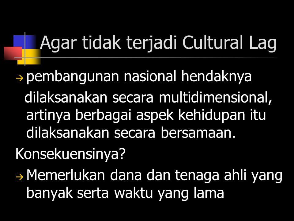 Agar tidak terjadi Cultural Lag