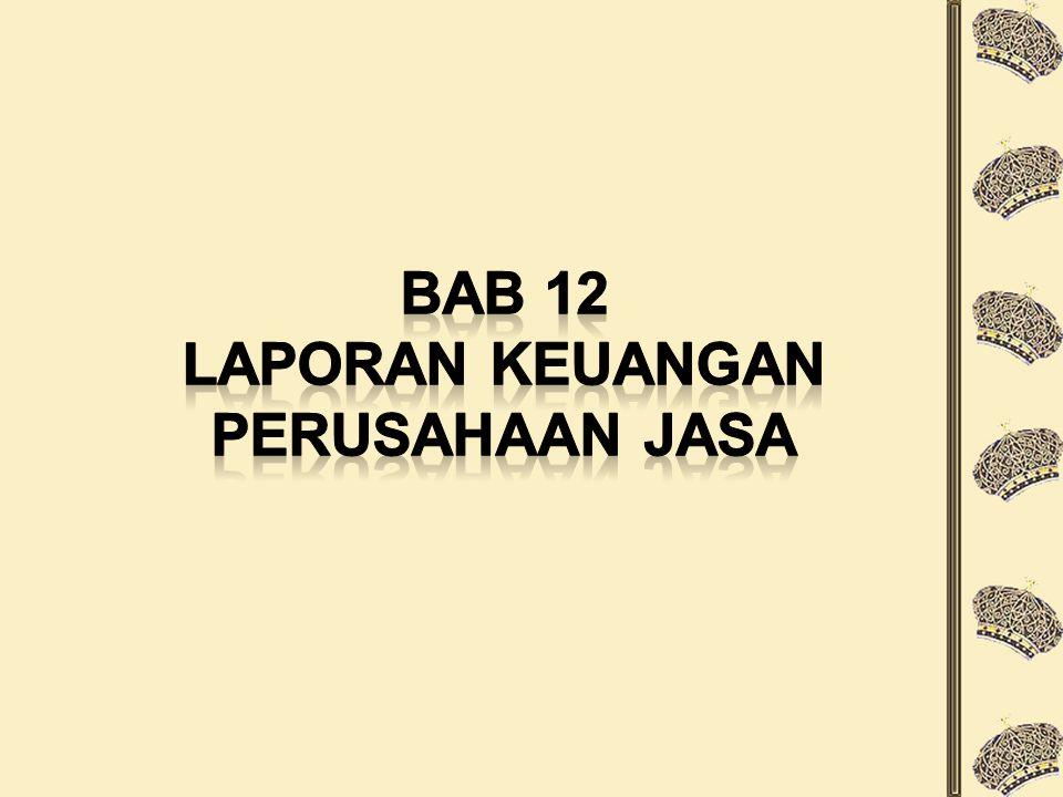 BAB 12 LAPORAN KEUANGAN PERUSAHAAN JASA