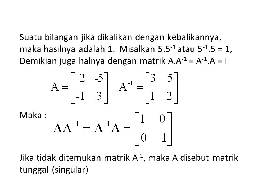 Suatu bilangan jika dikalikan dengan kebalikannya, maka hasilnya adalah 1.