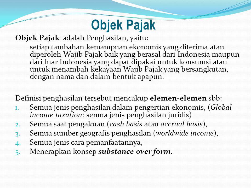 Objek Pajak Objek Pajak adalah Penghasilan, yaitu: