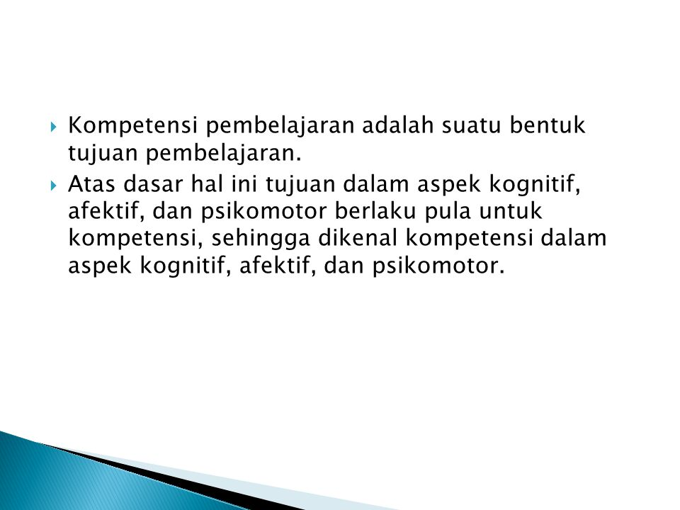 Kompetensi pembelajaran adalah suatu bentuk tujuan pembelajaran.