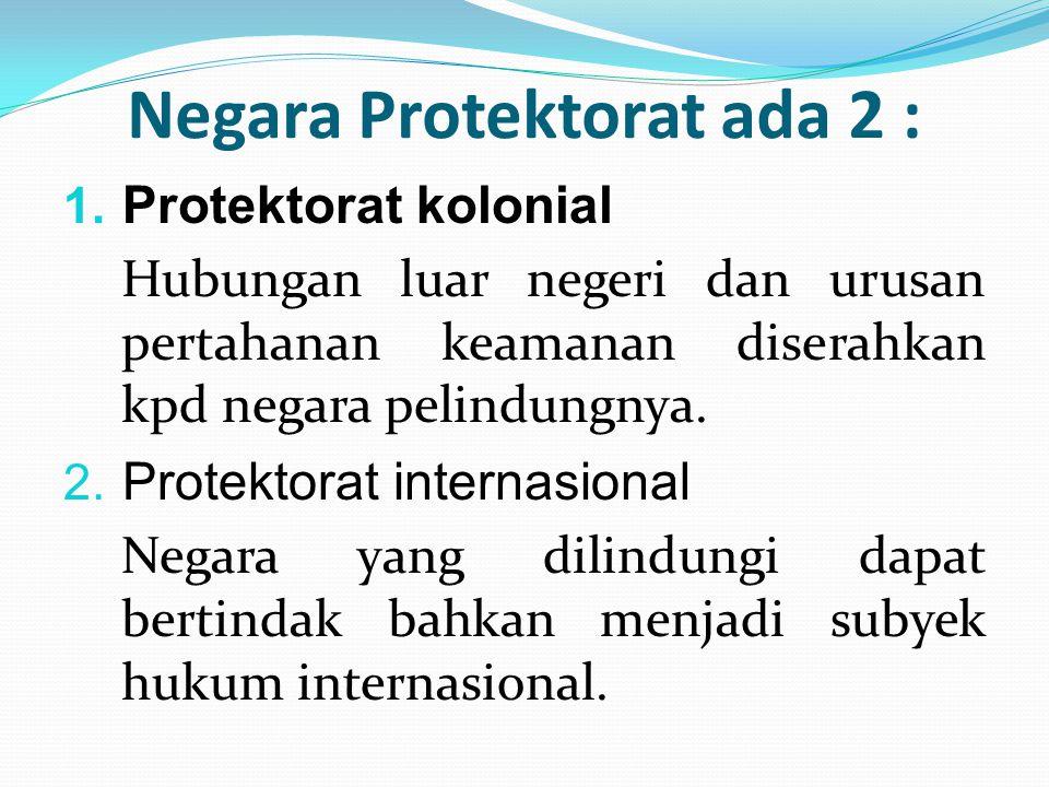 Negara Protektorat ada 2 :