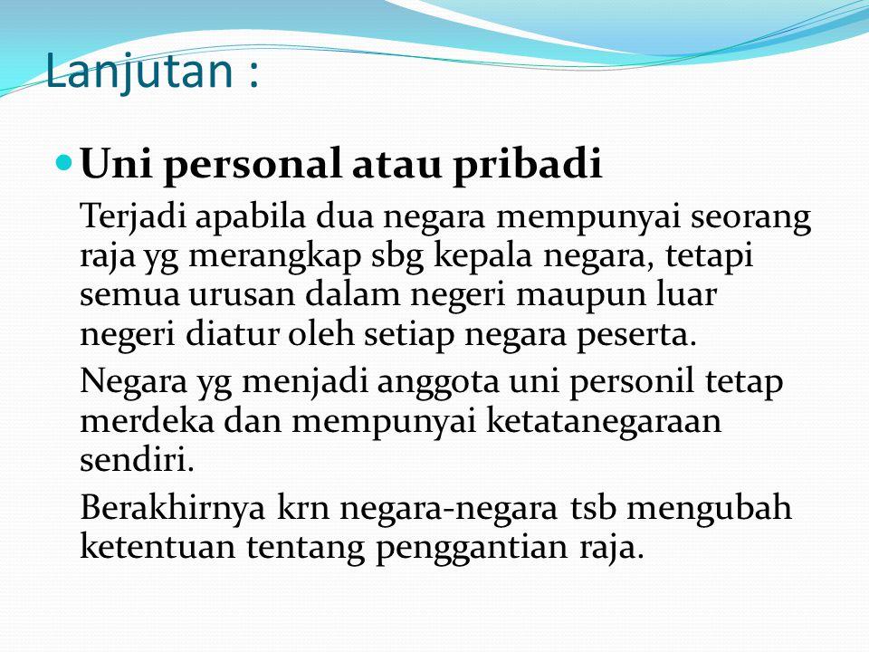 Lanjutan : Uni personal atau pribadi