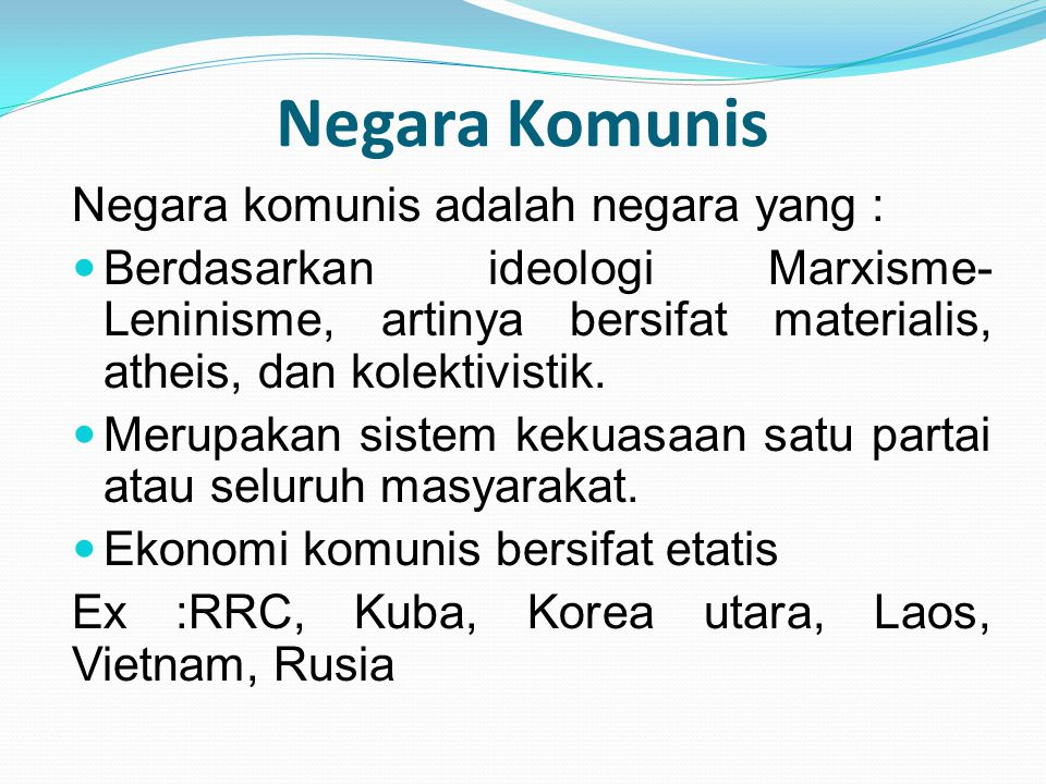 Negara Komunis Negara komunis adalah negara yang :