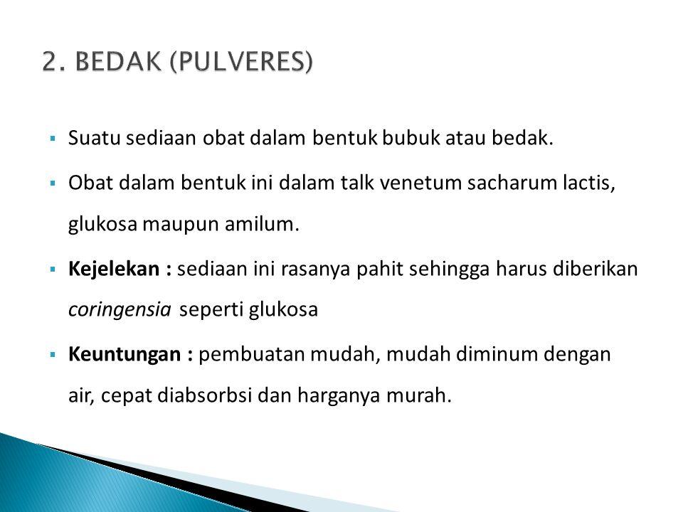 2. BEDAK (PULVERES) Suatu sediaan obat dalam bentuk bubuk atau bedak.