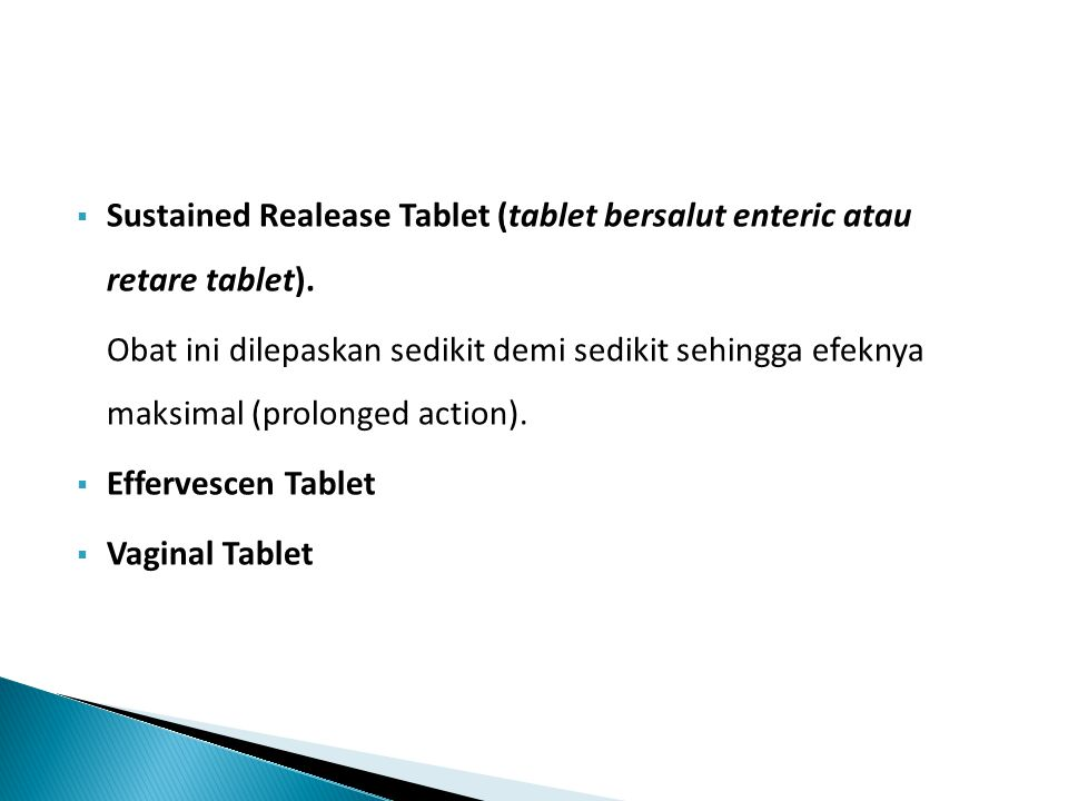 Sustained Realease Tablet (tablet bersalut enteric atau retare tablet).