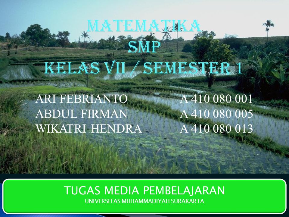 MATEMATIKA SMP KELAS VII / SEMESTER 1 ARI FEBRIANTO A 410 080 001