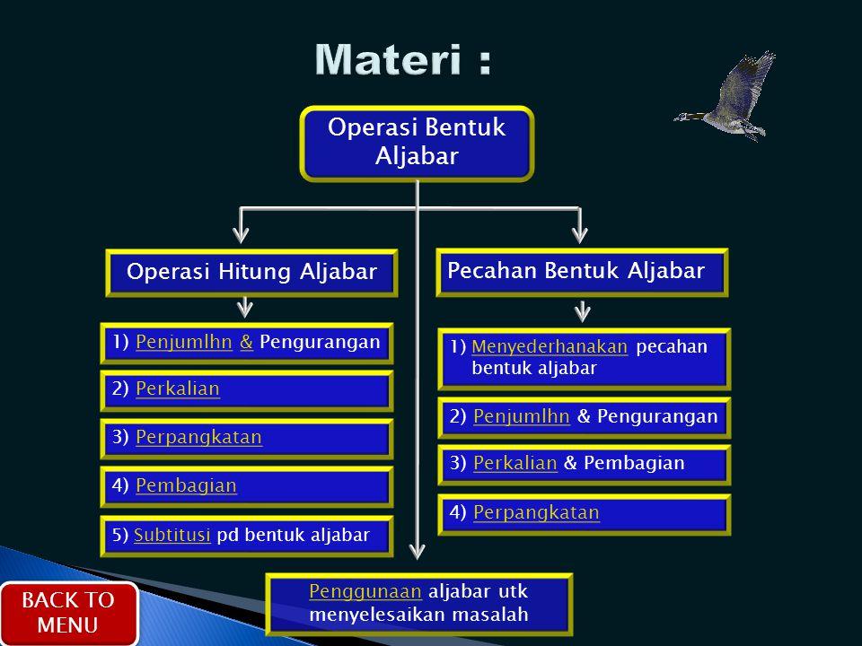 Materi : Operasi Bentuk Aljabar Operasi Hitung Aljabar