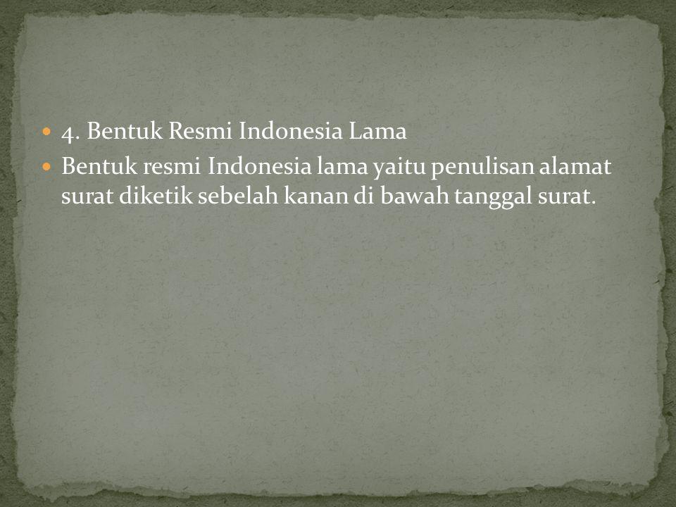 4. Bentuk Resmi Indonesia Lama