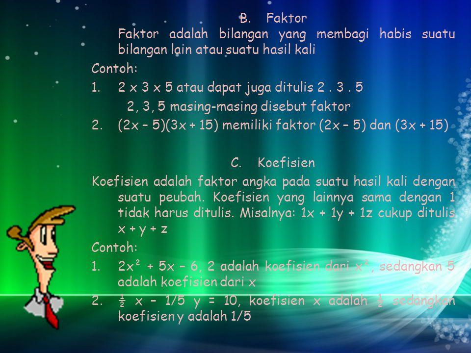Faktor Faktor adalah bilangan yang membagi habis suatu bilangan lain atau suatu hasil kali