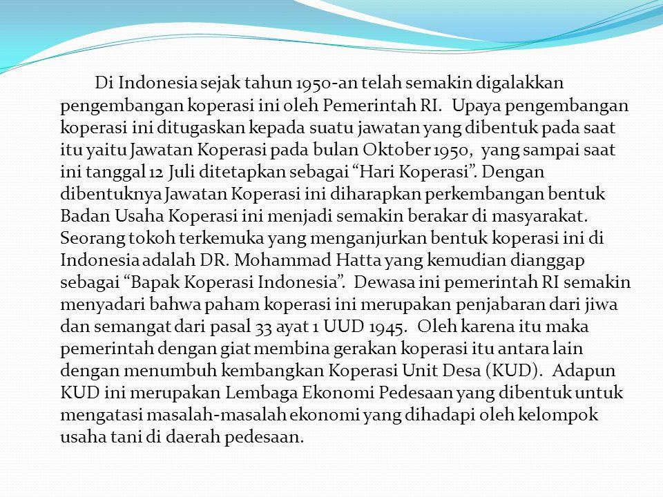 Di Indonesia sejak tahun 1950-an telah semakin digalakkan pengembangan koperasi ini oleh Pemerintah RI.