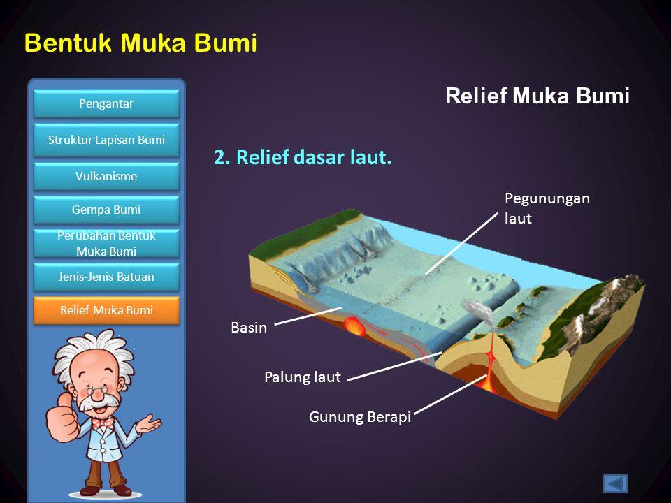 Relief Muka Bumi 2. Relief dasar laut. Pegunungan laut Basin