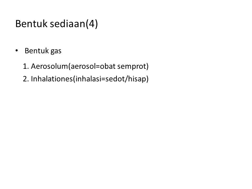 1. Aerosolum(aerosol=obat semprot)