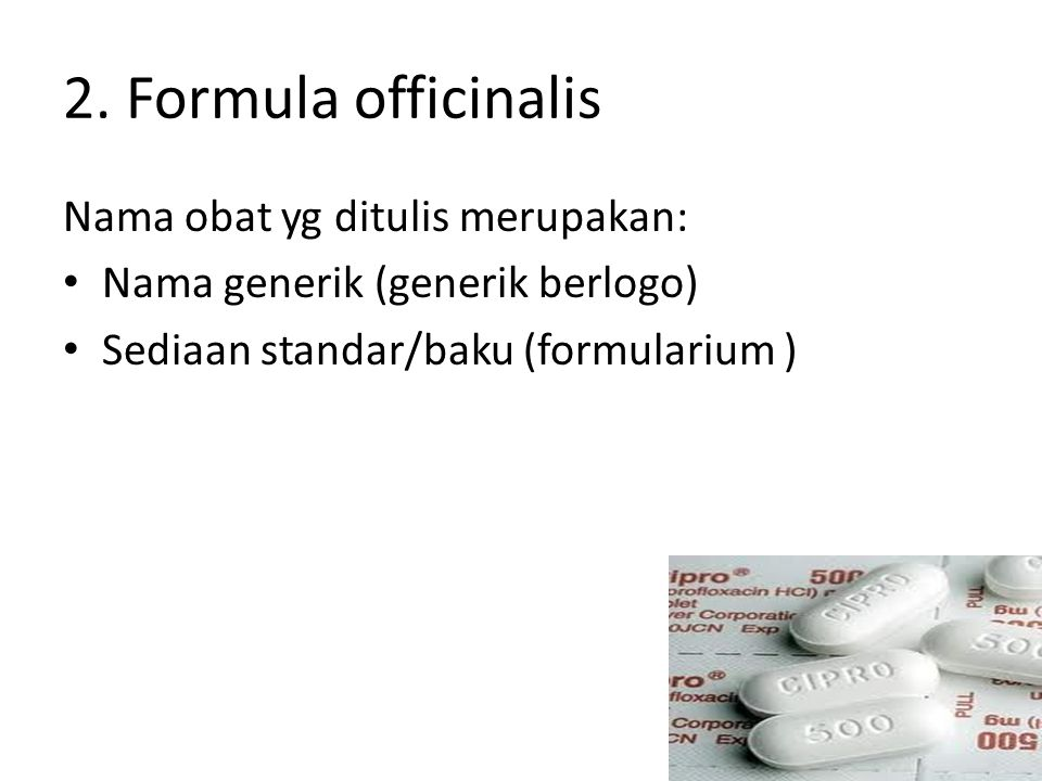 2. Formula officinalis Nama obat yg ditulis merupakan: