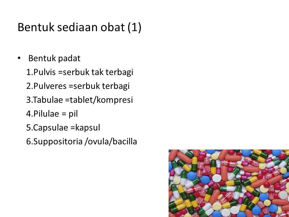 Bentuk sediaan obat (1) Bentuk padat 1.Pulvis =serbuk tak terbagi