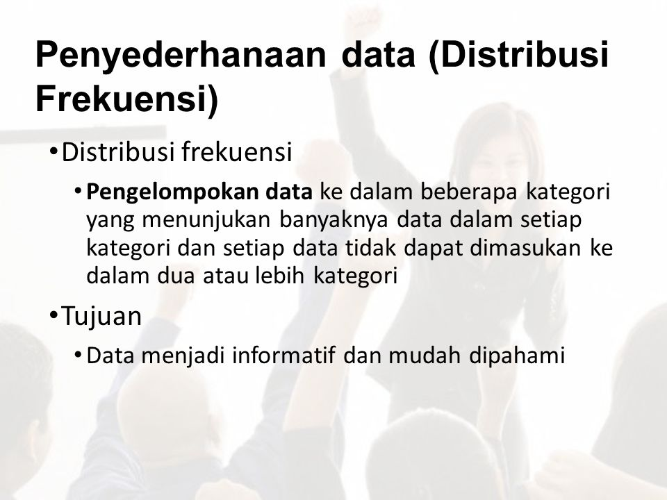 Penyederhanaan data (Distribusi Frekuensi)