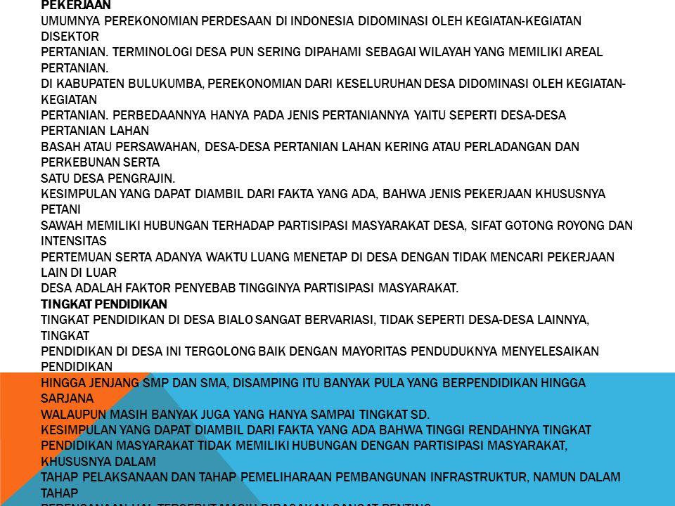 Pekerjaan Umumnya perekonomian perdesaan di Indonesia didominasi oleh kegiatan-kegiatan disektor pertanian.