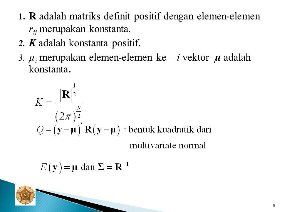 R adalah matriks definit positif dengan elemen-elemen rij merupakan konstanta.