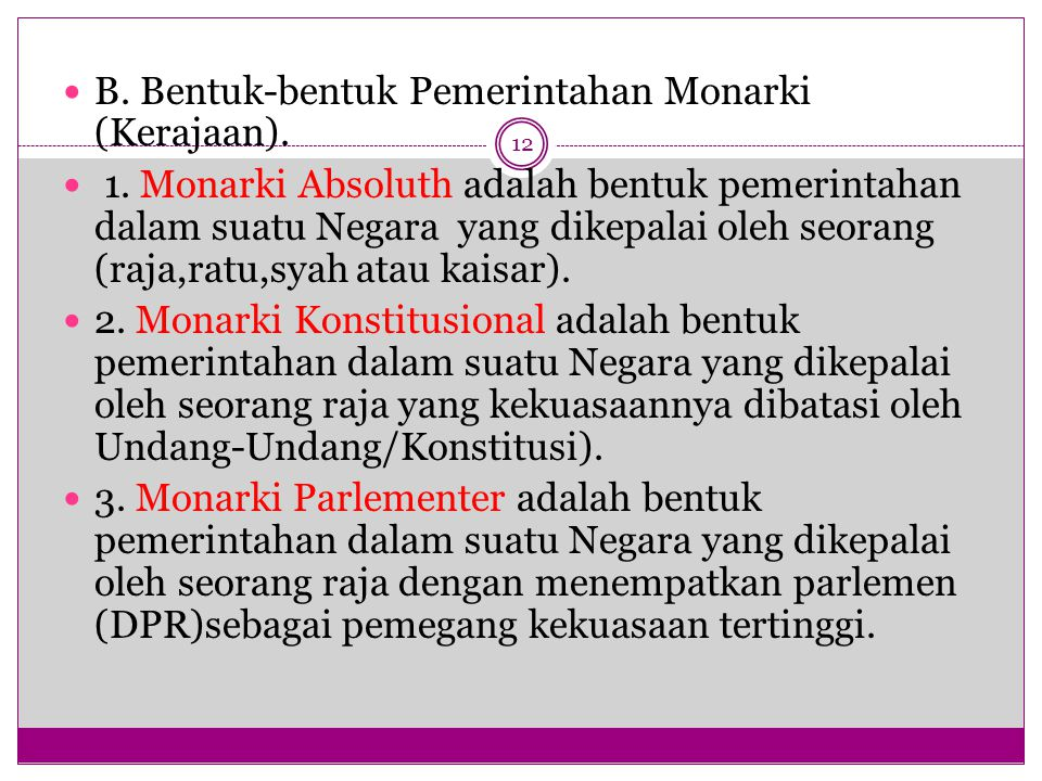 B. Bentuk-bentuk Pemerintahan Monarki (Kerajaan).