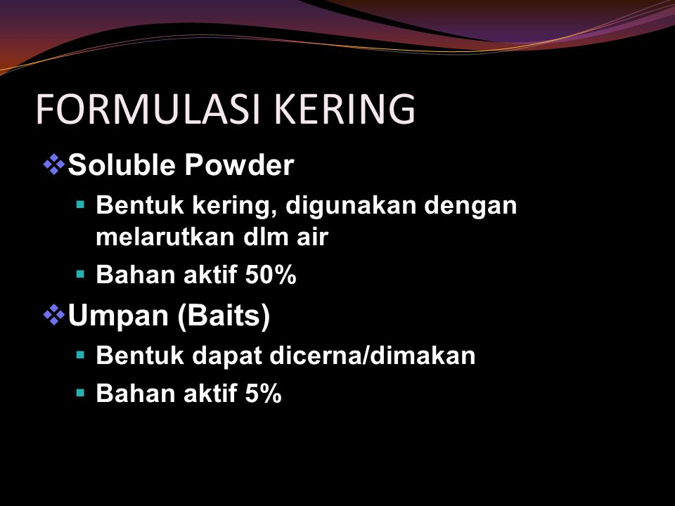 FORMULASI KERING Soluble Powder Umpan (Baits)