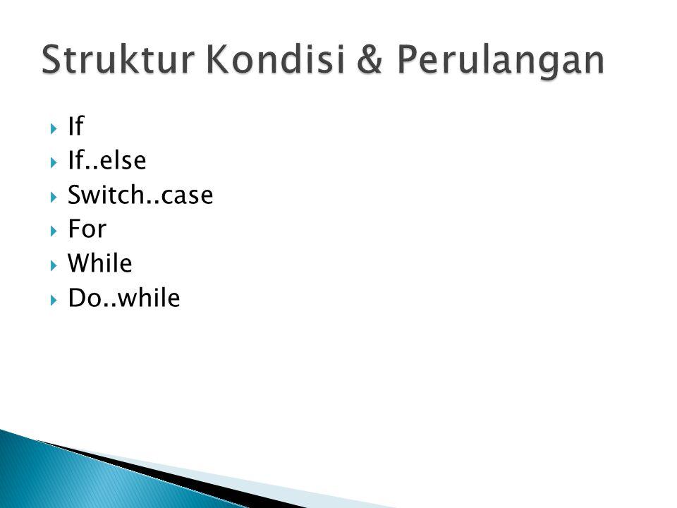Struktur Kondisi & Perulangan