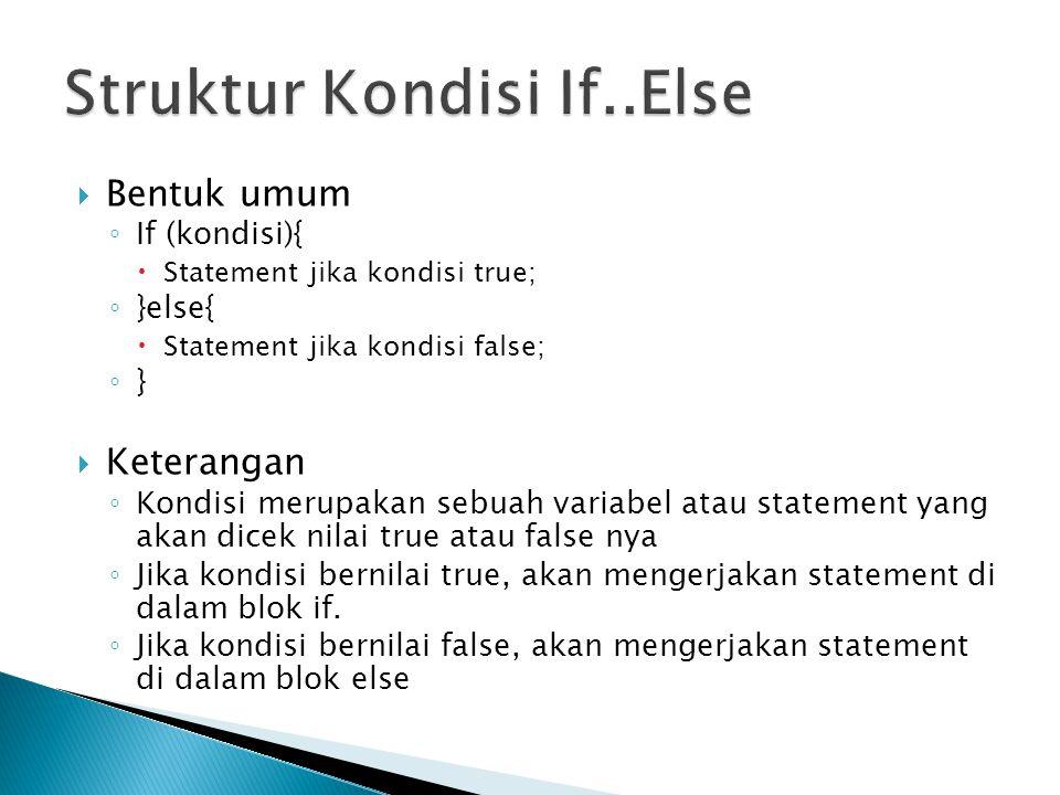 Struktur Kondisi If..Else