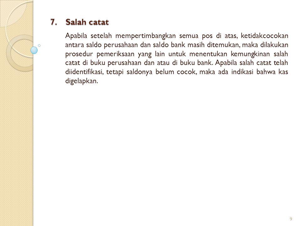 7. Salah catat