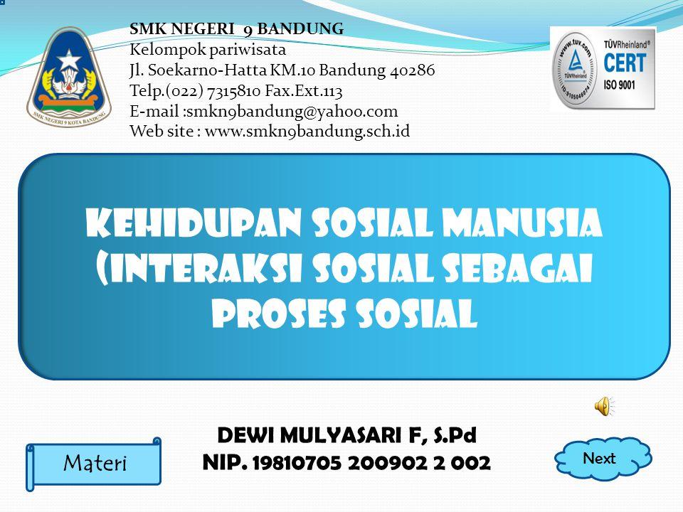 KEHIDUPAN SOSIAL MANUSIA (INTERAKSI SOSIAL sebagai proses sosial