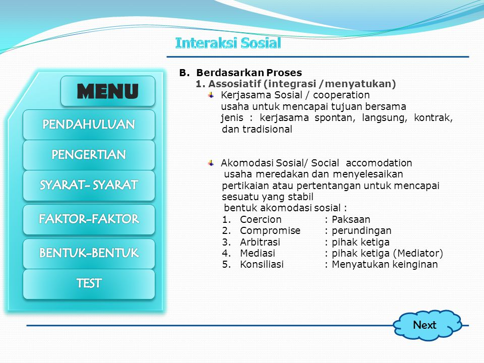 Next B. Berdasarkan Proses 1. Assosiatif (integrasi /menyatukan)