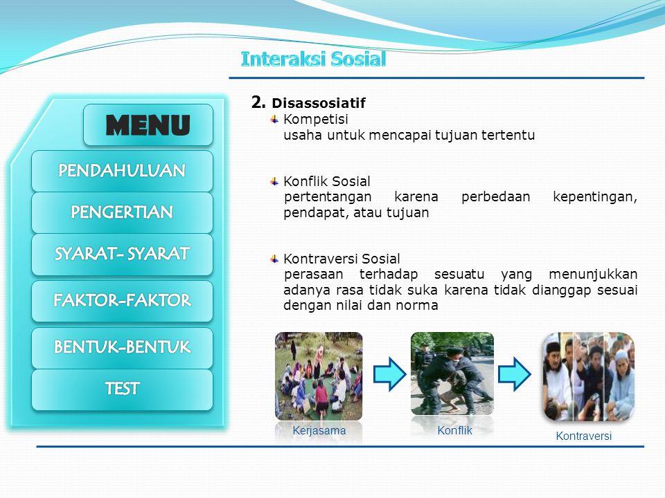 2. Disassosiatif Kompetisi usaha untuk mencapai tujuan tertentu