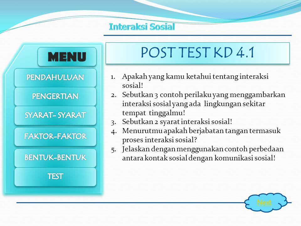 POST TEST KD 4.1 Apakah yang kamu ketahui tentang interaksi sosial!