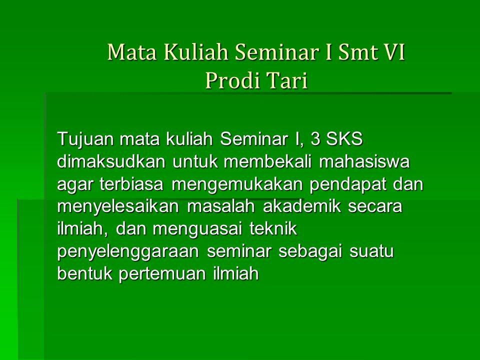 Mata Kuliah Seminar I Smt VI Prodi Tari