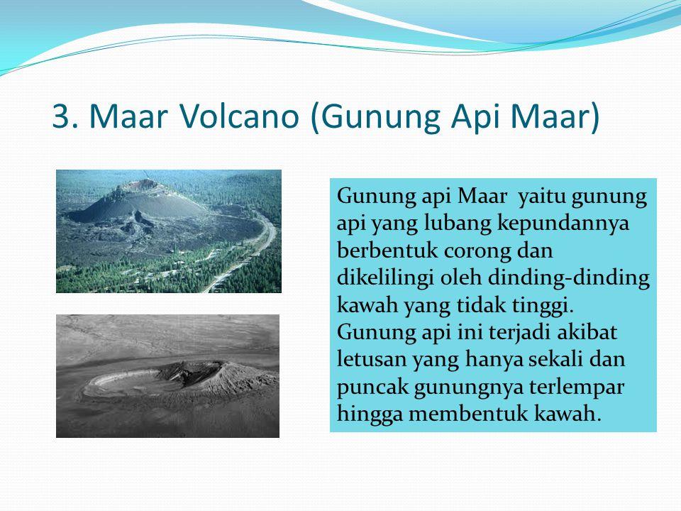 3. Maar Volcano (Gunung Api Maar)