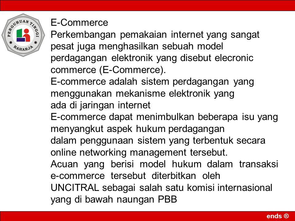E-Commerce Perkembangan pemakaian internet yang sangat pesat juga menghasilkan sebuah model.
