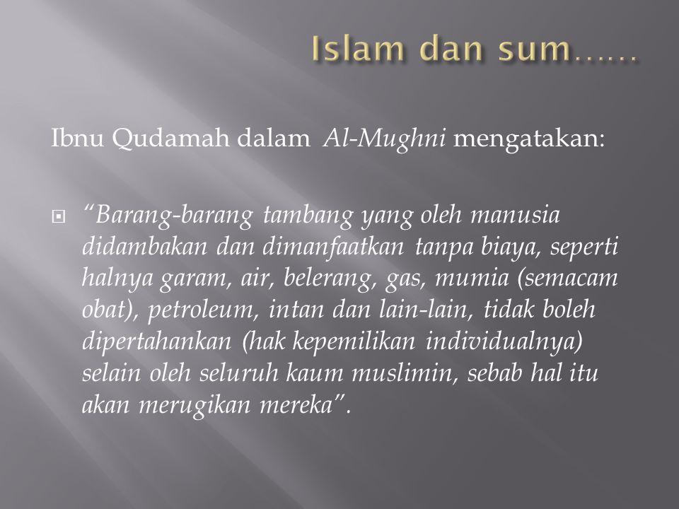 Islam dan sum…… Ibnu Qudamah dalam Al-Mughni mengatakan: