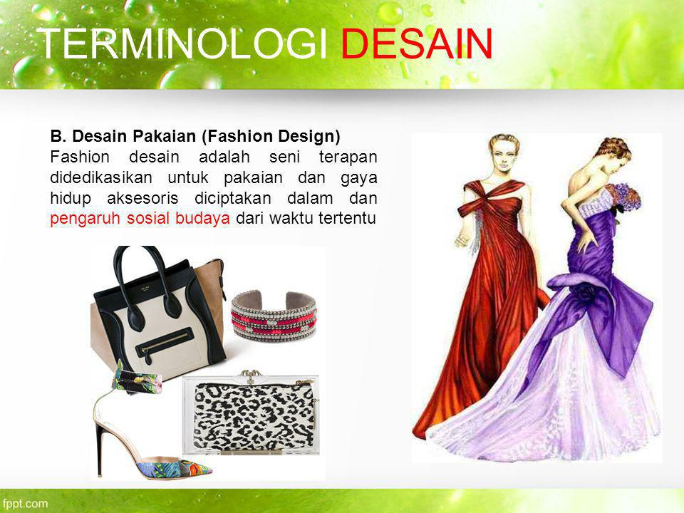 TERMINOLOGI DESAIN B. Desain Pakaian (Fashion Design)