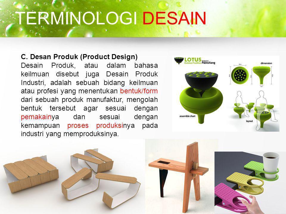 TERMINOLOGI DESAIN C. Desan Produk (Product Design)