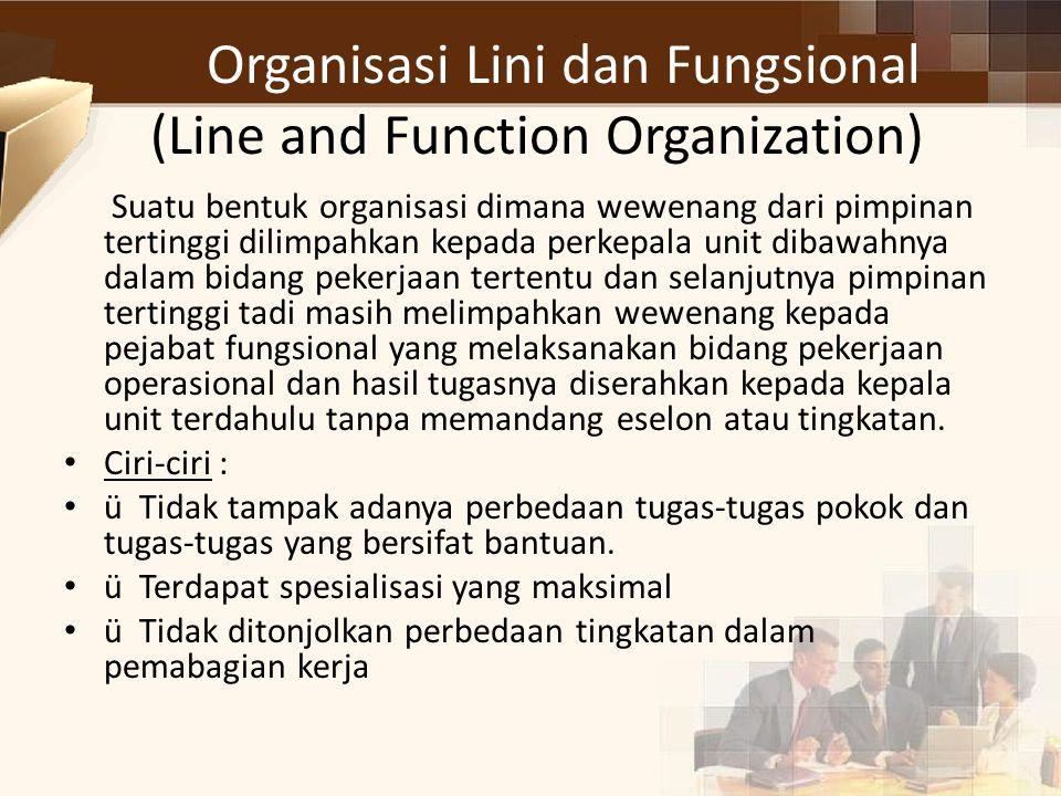 Organisasi Lini dan Fungsional (Line and Function Organization)